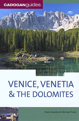 Cadogan Guides Venice, Venetia, & The Dolomites By Facaros, Dana/ Pauls, Michael